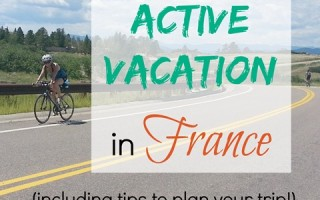 Planning an Active Vacation in France