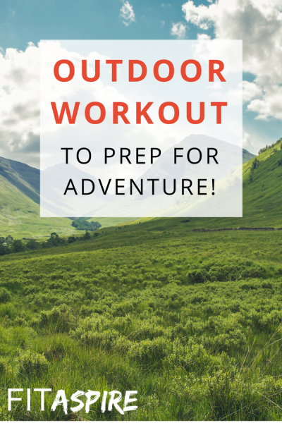 Outdoor Workout to Prep for Adventure