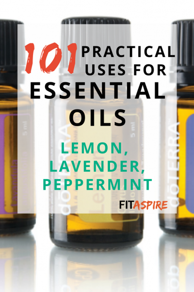 101 Practical Uses for Essential Oils: Lemon, Peppermint, and Lavender